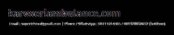 karoseriambulance.com | jasa pembuatan mobil ambulance,Surabaya,Sidoarjo,Malang,Gresik,Kediri,Semarang,Solo,Jogja,Jakarta,Bogor,Depok,Tangerang,Bekasi